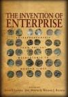 The Invention of Enterprise: Entrepreneurship from Ancient Mesopotamia to Modern Times - David S. Landes, Joel Mokyr, William J. Baumol
