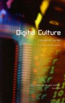 Digital Culture, 2nd edition - Charlie Gere