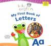 Baby Einstein: My First Book of Letters - Julie Aigner-Clark, Nadeem Zaidi