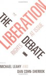 The Liberation Debate: Rights at Issue - Dan Cohn-Sherbok, Michael Leahy