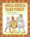 Amelia Bedelia Talks Turkey - Herman Parish, Lynn Sweat