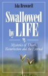 Swallowed by Life - Ada Brownell