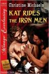 Kat Rides the Iron Men - Christine Michaels
