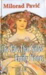 The Tale That Killed Emily Knorr - Milorad Pavić, Dragana Rajkov