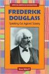 Frederick Douglass: Speaking Out Against Slavery - Anne Schraff