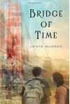 Bridge of Time - Lewis Buzbee
