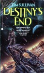 Destiny's End - Tim Sullivan