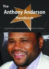 The Anthony Anderson Handbook - Everything You Need to Know about Anthony Anderson - Emily Smith