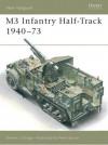 M3 Infantry Half-Track 1940-73 - Steven J. Zaloga