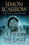 Under the Eagle: Cato & Macro: Book 1 - Simon Scarrow