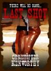 Last Shot - Christopher Kenworthy