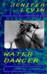 Water Dancer: A Novel - Jenifer Levin
