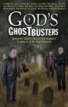 God's Ghostbusters: Vampires? Ghosts? Aliens? Werewolves? Creatures of the Night Beware! - Thomas Horn, Gary Bates, Michael Hoggard, Noah W. Hutchings, Terry James, John McTernan, Fred DeRuvo, Jeff Patty, Douglas Woodward, Chuck Missler, Gary Stearman, Nita Horn, Russ Dizdar, Donna Howell, Derek Gilbert, Sharon Gilbert