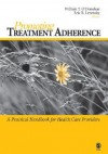 Promoting Treatment Adherence: A Practical Handbook for Health Care Providers - William T. O'Donohue