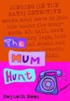 The Mum Hunt - Gwyneth Rees
