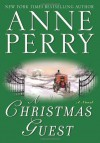 A Christmas Guest: A Novel (The Christmas Stories) - Anne Perry