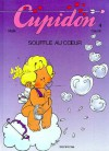 Cupidon, Tome 04 : Souffle au coeur - Raoul Cauvin