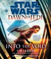 Into the Void: Star Wars (Dawn of the Jedi #1) - Tim Lebbon, Janurary LaVoy