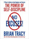 No Excuses!: The Power of Self-Discipline; 21 Ways to Achieve Lasting Happiness and Success (Audio) - Brian Tracy
