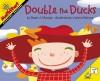 Double the Ducks: Level 1: Doubling Numbers - Stuart J. Murphy
