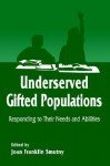 Underserved Gifted Population: Responding To Their Needs And Abilities (Perspectives On Creativity Research) - Joan Franklin Smutny