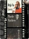 Deja Vu Lover - Phoebe Matthews