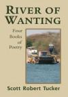 River of Wanting - Scott Tucker