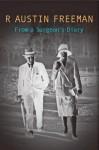 From A Surgeon's Diary - R. Austin Freeman, John J. Pitcairn, Norman Donaldson