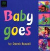 Baby Goes - Derek Brazell