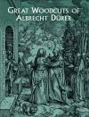 Great Woodcuts of Albrecht Dürer - Albrecht Dürer, Albrecht Dürer
