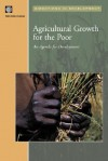 Agricultural Growth and the Poor: An Agenda for Development (Directions in Development) (Directions in Development) - World Bank Group, Bank World Bank