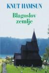 Blagoslov zemlje - Knut Hamsun, Antun Branko Šimić
