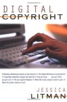 Digital Copyright: Protecting Intellectual Property on the Internet - Jessica Litman