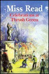 Celebrations at Thrush Green - Miss Read