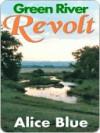 Green River Revolt - Alice Blue