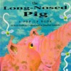 Long-nosed Pig (A Pop-Up Book) - Keith Faulkner, Jonathan Lambert