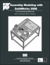 Assembly Modeling with SolidWorks 2006 - David C. Planchard, Marie P. Planchard, Marie Planchard