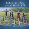 Simple Joys of the Amish Life - Mindy Starns Clark, Georgia Varozza, Laurie Snow Hein