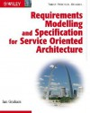 Requirements Modelling and Specification for Service Oriented Architecture - Ian Graham