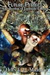 Future Perfect - A Collection of Fantastic Erotica - Helen E.H. Madden