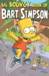 Big Bouncy Book of Bart Simpson - Matt Groening, Bill Morrison, James Bates