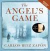 The Angel's Game - Carlos Ruiz Zafón, Dan Stevens
