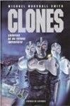 Clones. Crónicas de un futuro imperfecto - Michael Marshall Smith, María Vidal