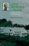 Louis Bromfield at Malabar: Writings on Farming and Country Life - Charles E. Little, Louis Bromfield