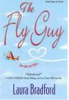 The Fly Guy - Laura Bradford