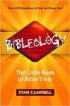 Bibleology: The Little Book of Bible Trivia - Stan Campbell