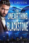 The Unearthing of Blackstone - Tiana Laveen