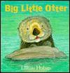 Big Little Otter - Lillian Hoban