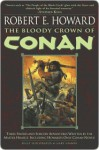 The Bloody Crown of Conan - Robert E. Howard