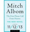 THE FIRST PHONE CALL FROM HEAVEN BY ALBOM, MITCH (AUTHOR) HARDCOVER (2013 ) - Mitch Albom